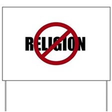 Anti-religion Yard Sign
