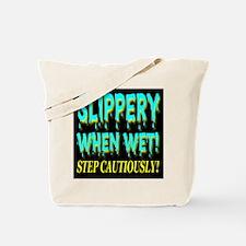 Slippery Wh3n Wet! Step Cauti Tote Bag
