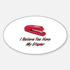 You Have My Stapler Oval Decal