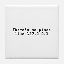 There's No Place Like It Tile Coaster
