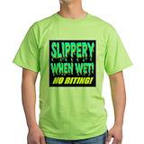 Slippery when wet Green T-Shirt