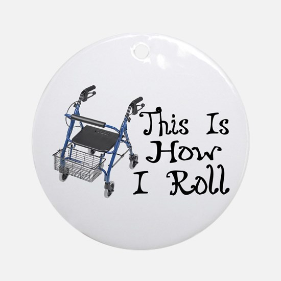 How I Roll Walker Ornament (Round)