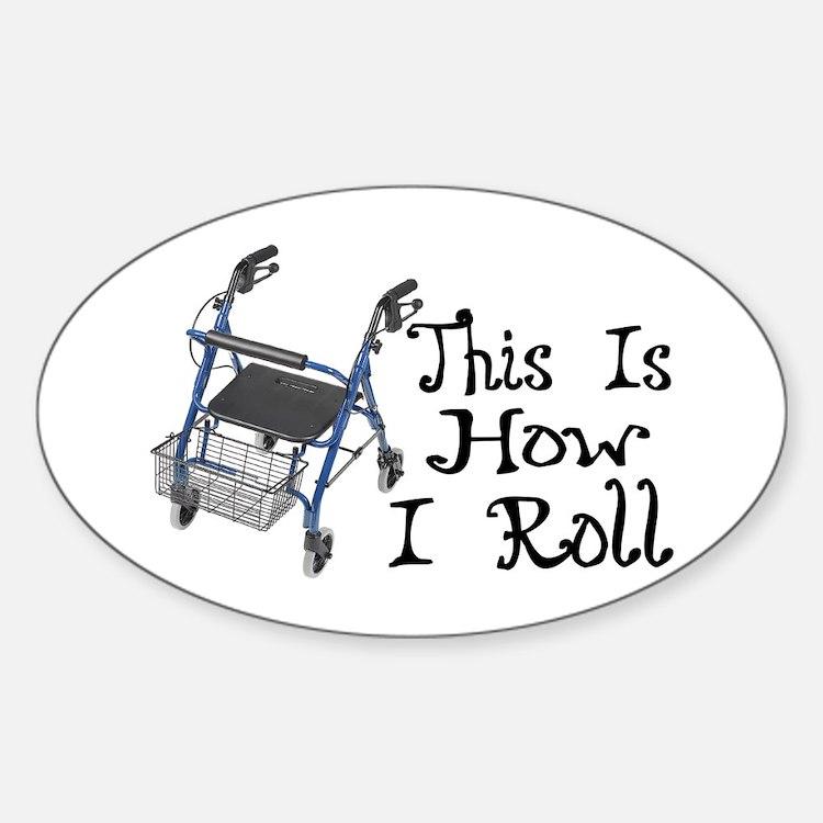 How I Roll Walker Sticker (Oval)