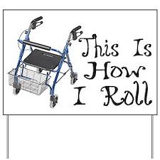 How I Roll Walker Yard Sign