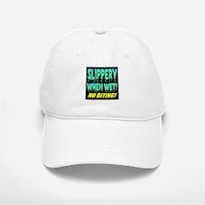 Slippery When Wet! No Biting! Baseball Baseball Cap