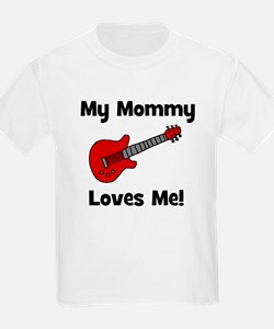 My Mommy Loves Me! w/guitar T-Shirt