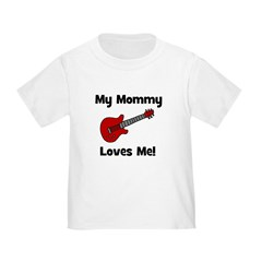 My Mommy Loves Me! w/guitar T