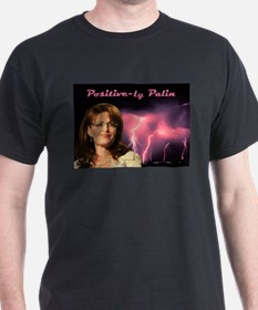 Positive-ly Palin T-Shirt