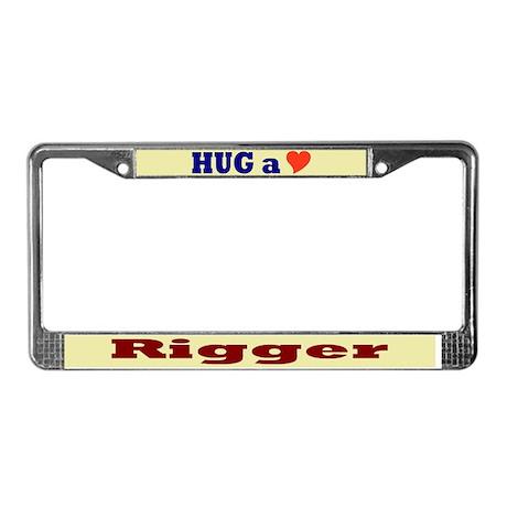 Hug a Rigger License Plate Frame