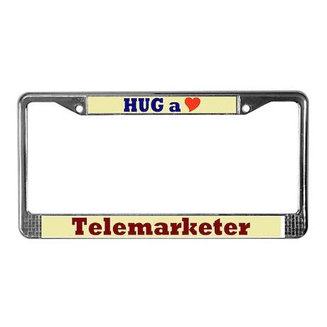 Hug a Telemarketer License Plate Frame