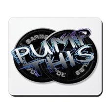 Pump this Mousepad