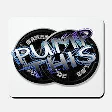 Pump this Mousepad