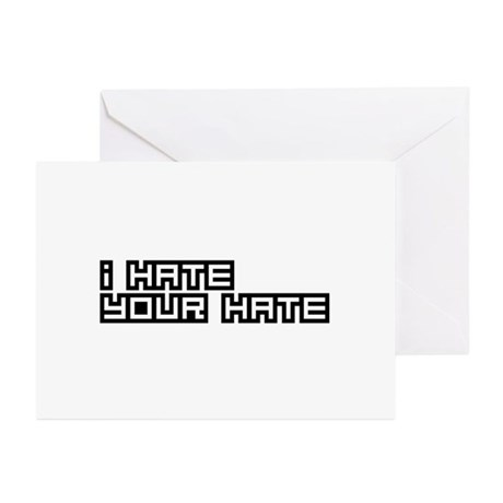 I Hate Your Hate Greeting Cards (Pk of 10)