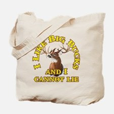 I Like Big Bucks and I Cannot Lie Tote Bag