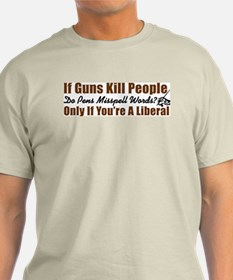 """If Guns Kill People..."" Color T-Shirt"