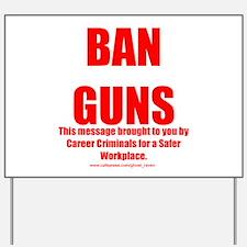 Ban Guns Yard Sign