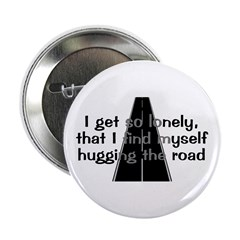 """Hugging The Road 2.25"""" Button"""
