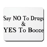 Yes To Booze Mousepad