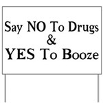 Yes To Booze Yard Sign