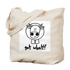 Got What Cow Tote Bag