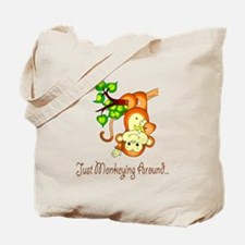 Just Monkeying Around... Tote Bag