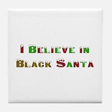 I believe in black santa Tile Coaster
