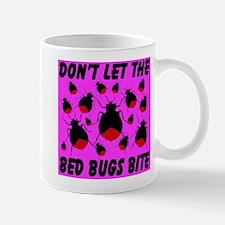 Don't Let The Bed Bugs Bite Mug