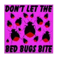 Don't Let The Bed Bugs Bite Tile Coaster