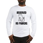 Reserved Parking Long Sleeve T-Shirt