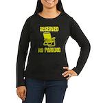 Reserved Parking Women's Long Sleeve Dark T-Shirt