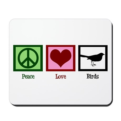 Peace Love Birds Mousepad