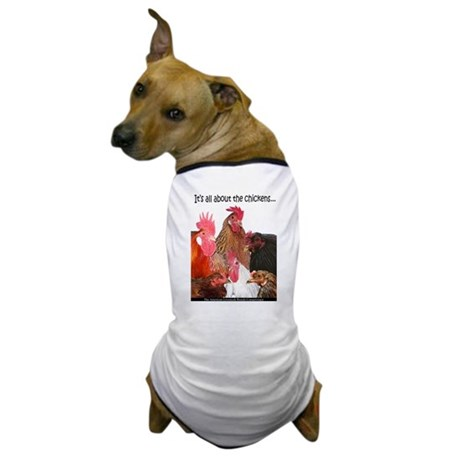 """""""It's...chickens..."""" Dog T-Shirt"""