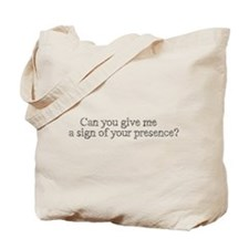 Sign of Your Presence Tote Bag