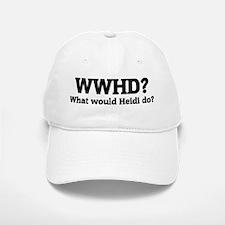 What would Heidi do? Baseball Baseball Cap