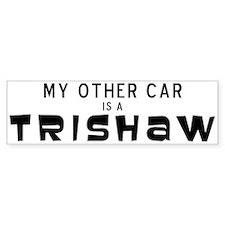 My other car is a trishaw Bumper Sticker