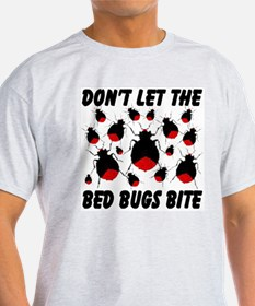 Don't Let The Bed Bugs Bite T-Shirt