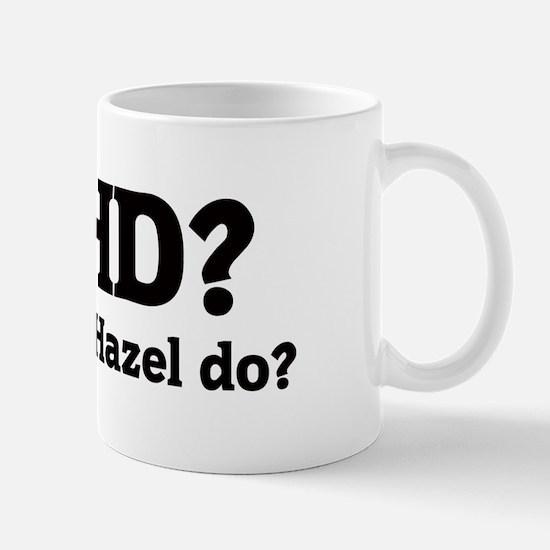What would Hazel do? Mug