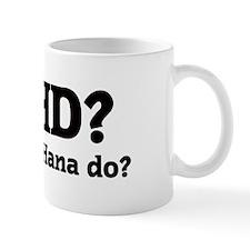 What would Hana do? Mug