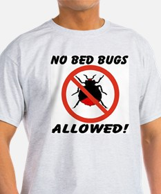 No Bed Bugs Allowed! T-Shirt