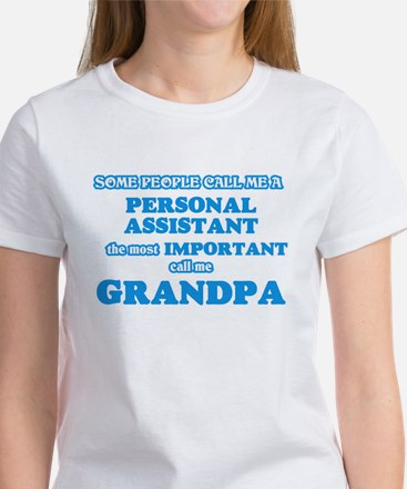 Some call me a Personal Assistant, the mos T-Shirt