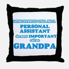 Some call me a Personal Assistant, th Throw Pillow