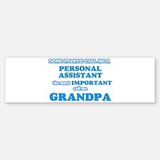 Some call me a Personal Assistant, Bumper Bumper Bumper Sticker