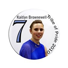 """kaitlyn Brownewell 3.5"""" Button"""