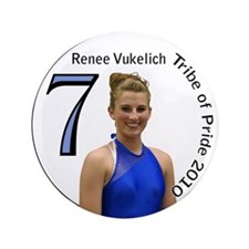 "Renee Vukelich 3.5"" Button"