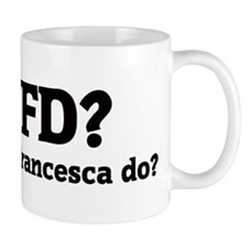 What would Francesca do? Mug