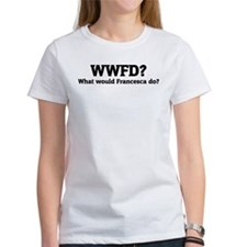 What would Francesca do? Tee