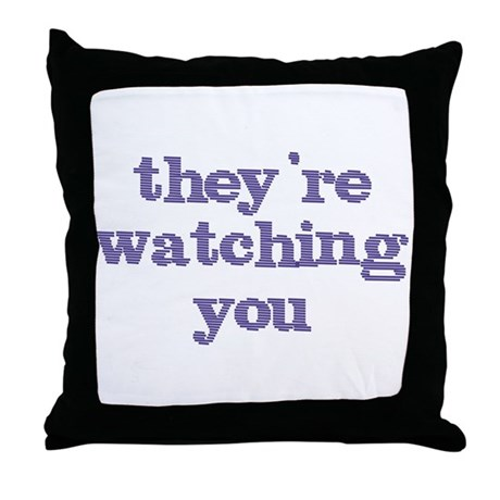 They're Watching You Throw Pillow