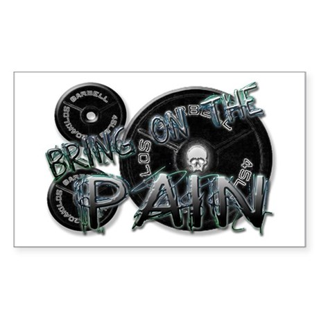 Bring on the pain Sticker (Rectangle)