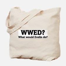 What would Evelin do? Tote Bag