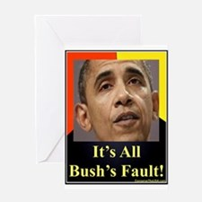 """""""It's All Bush's Fault"""" Greeting Card"""